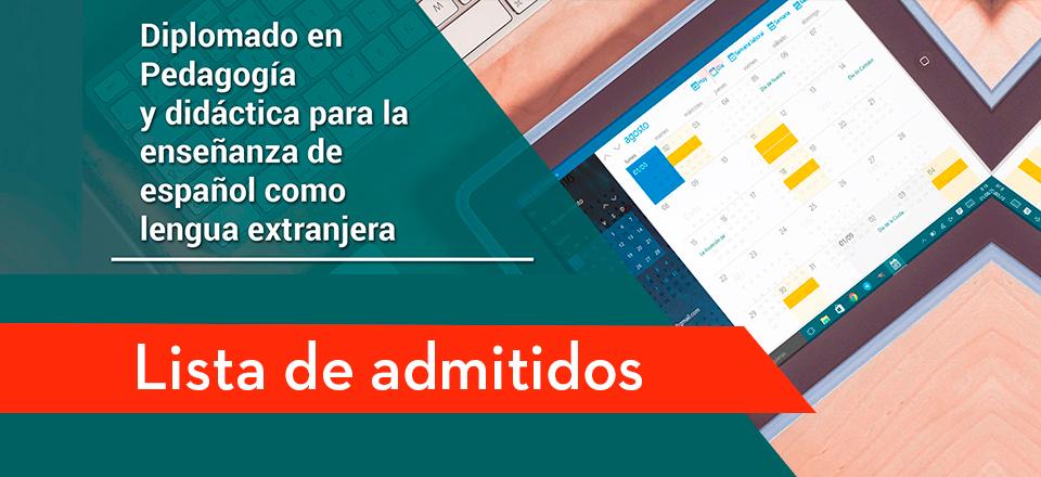 Lista de admitidos - Diplomado en Pedagogía y didáctica para la enseñanza de español como lengua extranjera - modalidad virtual