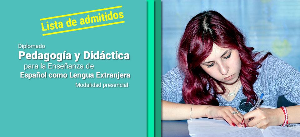 Lista de admitidos - Diplomado en Pedagogía y Didáctica para la Enseñanza de Español como Lengua Extranjera - Modalidad presencial