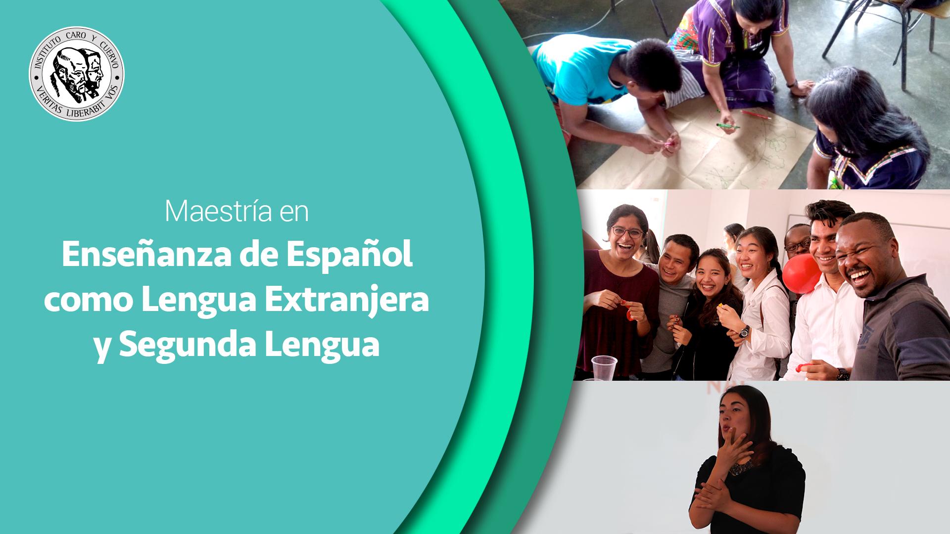 Inscríbase a la Maestría en Enseñanza de Español como Lengua Extranjera y Segunda Lengua