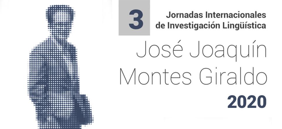Regresan las Jornadas Internacionales de Investigación Lingüística José Joaquín Montes Giraldo