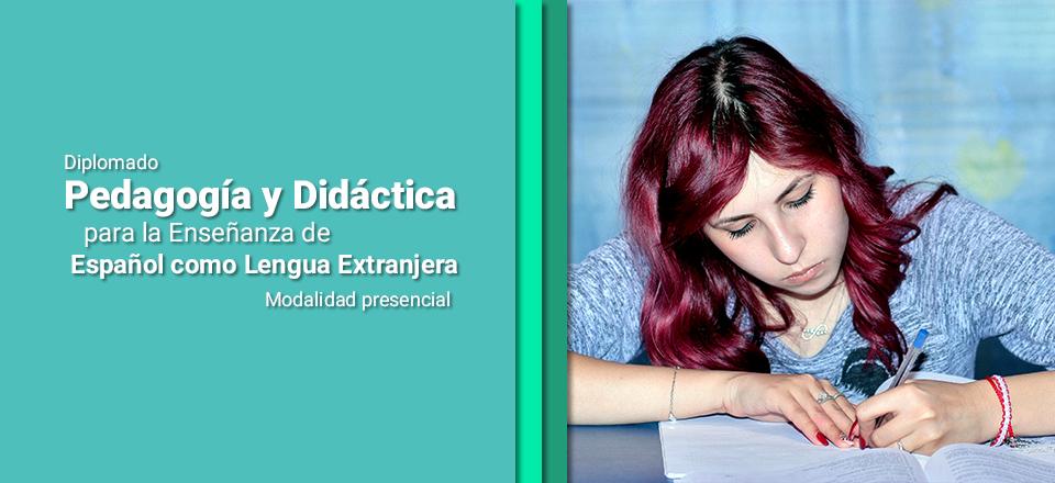 Inscríbase al Diplomado: Pedagogía y Didáctica para la Enseñanza de Español como Lengua Extranjera - Modalidad presencial 2020-I